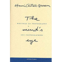 The Mind's Eye: Writings on Photography and Photographers by Henri Cartier-Bresson, 9780893818753