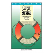 Career Survival: Strategic Job and Role Planning by Edgar H. Schein, 9780893842413