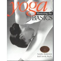 Yoga: Mastering the Basics by Sandra Anderson, 9780893891558