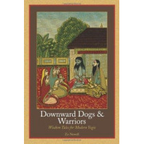 Downward Dogs and Warriors: Wisdom Tales for Modern Yogis by Zo Newell, 9780893892661