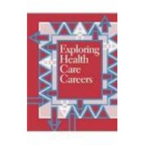 Exploring Health Care Careers by Carole Bolster, 9780894343117