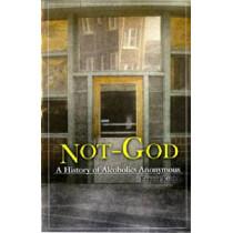 Not God by Ernest Kurtz, 9780894860652