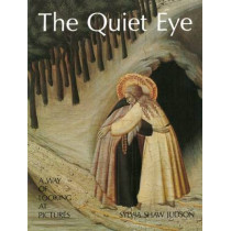 The Quiet Eye: A Way of Looking at Pictures by Sylvia Shaw Judson, 9780895266385