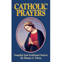 Catholic Prayers by Thomas a Nelson, 9780895555953