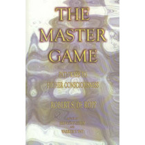 The Master Game: Pathways to Higher Consciousness by Robert S.De Ropp, 9780895561503