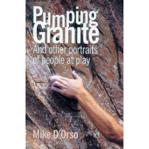 Pumping Granite: And Other Portraits of People at Play by Mike D'Orso, 9780896727786
