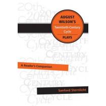 August Wilson's Twentieth-Century Cycle Plays: A Reader's Companion by Sanford Sternlicht, 9780896729001