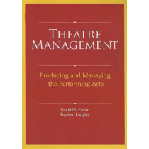 Theatre Management: Producing and Managing the Performing Arts by David M Conte, 9780896762565