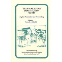 The Nicaraguan Constitution of 1987: English Translation and Commentary by Kenneth J. Mijeski, 9780896801653