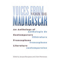 Voices From Madagascar: An Anthology of Contemporary Francophone Literature by Jacques Bourgeacq, 9780896802186