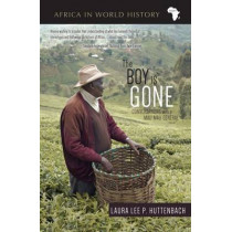 The Boy Is Gone: Conversations with a Mau Mau General by Laura Lee P. Huttenbach, 9780896802919