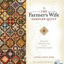 The Farmer's Wife Sampler Quilt: 55 Letters and the 111 Blocks They Inspired by Laurie Aaron Hird, 9780896898288