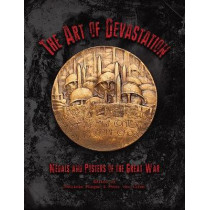 The Art of Devastation: Medallic Art and Posters of the Great War by Patricia Phagan, 9780897223485