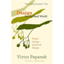 Design for the Real World: Human Ecology and Social Change by Victor Papanek, 9780897331531