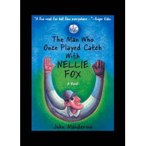 The Man Who Once Played Catch with Nellie Fox: A Novel by John Manderino, 9780897335973
