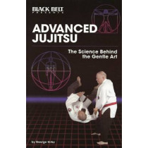 Advanced Jujitsu:  Science Behind the Gentle Art by George Kirby, 9780897501521