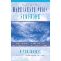 Self-Help for Hyperventilation Syndrome: Recognising and Correcting Your Breathing Pattern Disorder by Dinah Bradley, 9780897933483