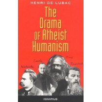 The Drama of Atheist Humanism by Henri de Lubac, 9780898704433