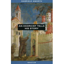 An Exorcist Tells His Story by Gabriele Amworth, 9780898707106