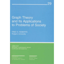 Graph Theory and its Applications to Problems of Society by Fred S. Roberts, 9780898710267