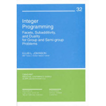 Integer Programming: Facets, Subadditivity and Duality for Group and Semi-Group Problems by Ellis S. Johnson, 9780898711622