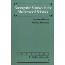 Nonnegative Matrices in the Mathematical Sciences by Abraham Berman, 9780898713213