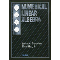 Numerical Linear Algebra by Lloyd N. Trefethen, 9780898713619
