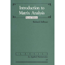 Introduction to Matrix Analysis by Richard Bellman, 9780898713992