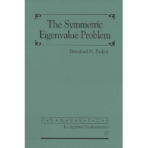 The Symmetric Eigenvalue Problem by Beresford N. Parlett, 9780898714029