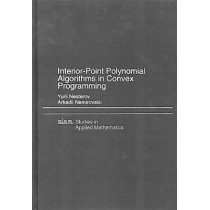 Interior Point Polynomial Methods in Convex Programming by Yurii Nesterov, 9780898715156