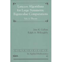 Lanczos Algorithms for Large Symmetric Eigenvalue Computations: Volume 1 by Jane Cullum, 9780898715231