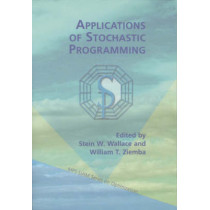 Applications of Stochastic Programming by Stein W. Wallace, 9780898715552