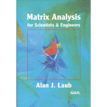 Matrix Analysis for Scientists and Engineers by Alan J. Laub, 9780898715767