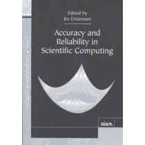 Accuracy and Reliability in Scientific Computing by Bo Einarsson, 9780898715842