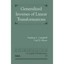 Generalized Inverses of Linear Transformations by Stephen L. Campbell, 9780898716719
