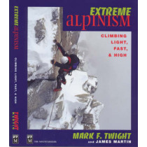 Extreme Alpinism: Climbing Light, Fast & High by Mark Twight, 9780898866544