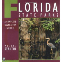 Florida State Parks: A Complete Recreation Guide by Michal Strutin, 9780898867312