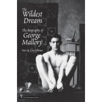 The Wildest Dream: The Biography of George Mallory by Peter Gillman, 9780898867510
