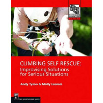 Climbing Self Rescue: Improvising Solutions for Serious Situations by Andy Tyson, 9780898867725