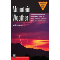 Mountain Weather: Backcountry Forecasting and Weather Safety for Hikers, Campers, Paddlers, Skiers and Snowboarders by Jeff Renner, 9780898868197