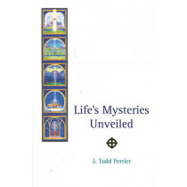 Life's Mysteries Unveiled by John Todd Ferrier, 9780900235726