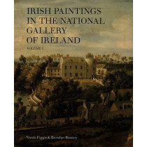 Irish Paintings in the National Gallery of Ireland Volume 1 by Nicola Figgis, 9780903162708