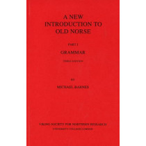 A New Introduction to Old Norse: I Grammar by Michael Barnes, 9780903521741