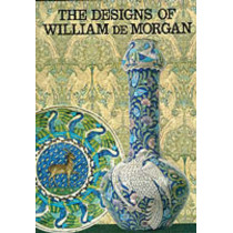 The Designs of William De Morgan by Martin Greenwood, 9780903685245