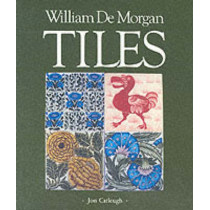 William De Morgan Tiles by Jon Catleugh, 9780903685276