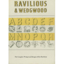 Ravilious and Wedgwood: The Complete Wedgwood Designs of Eric Ravilious by Eric William Ravilious, 9780903685382