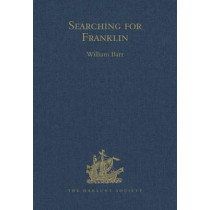 Searching for Franklin / the Land Arctic Searching Expedition 1855 / James Anderson's and James Stewart's Expedition via the Black River by William Barr, 9780904180619