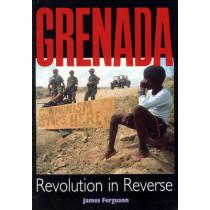 Grenada: Revolution In Reverse by James Ferguson, 9780906156483