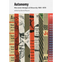 Autonomy: the Cover Designs of Anarchy 1961-1970 by Daniel Poyner, 9780907259466
