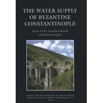 The Water Supply of Byzantine Constantinople by James Crow, 9780907764366